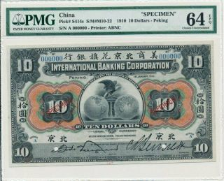 International Banking Corporation China $10 1910 Peking,  Specimen Pmg 64epq