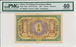 Ta - Ching Government Bank China $1 1907 Hankow Pmg 40