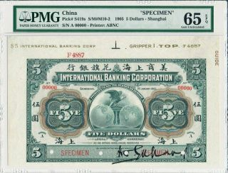 International Banking Corporation China $5 1905 Specimen Pmg 65epq