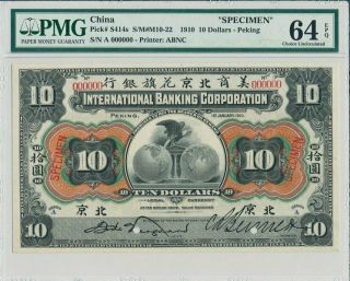 International Banking Corporation China $10 1910 Specimen Pmg 64epq