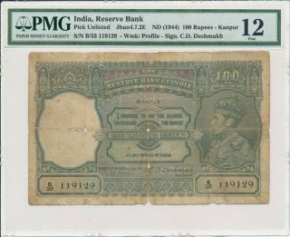 Reserve Bank India 100 Rupees Nd (1944) Kanpur,  Pick Unlisted Pmg 12