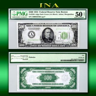 1934 $500 Five Hundred Federal Reserve Note Boston Pmg Au 50 Net Fr 2201 - Adgs