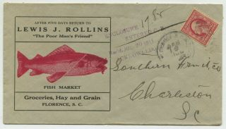 "Florence Sc 1911 2 Color Advertising "" Lewis J Rollins "" Fish Market To Charleston"