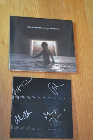"""Cowboy Junkies """" All That Reckoning """" Autographed Cd Entire Band 2018"""